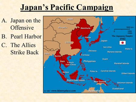 Japan's Pacific Campaign A.Japan on the Offensive B.Pearl Harbor C.The Allies Strike Back.