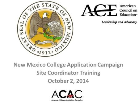 New Mexico College Application Campaign Site Coordinator Training October 2, 2014.
