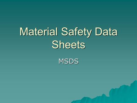 Material Safety Data Sheets MSDS. What is an MSDS Sheet?  MSDS Sheet is a technical data sheet detailing the information about chemicals.