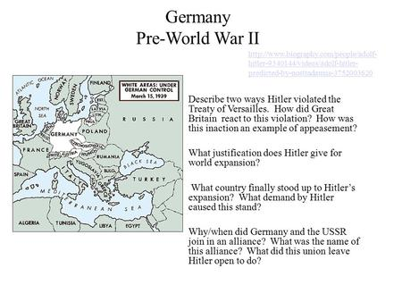 Germany Pre-World War II Describe two ways Hitler violated the Treaty of Versailles. How did Great Britain react to this violation? How was this inaction.