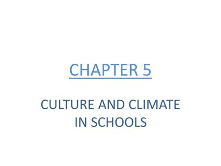 CULTURE AND CLIMATE IN SCHOOLS