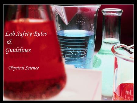 Lab Safety Rules & Guidelines Physical Science.