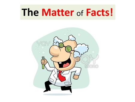 The Matter of Facts!.