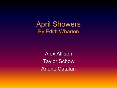 april showers by edith wharton Short-answer and multiple-choice questions (11 pages) for kate chopin's story of an hour and edith wharton's april showers these are materials are also available as.
