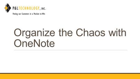 Organize the Chaos with OneNote. Introduce Myself Drew Embury, Partner P&L Technology, Inc P&L TECHNOLOGY, INC.
