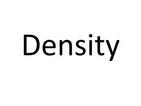 Density. Density is the mass of a given object over a unit of volume Density is an intensive property The formula to solve for density is D=m/V.