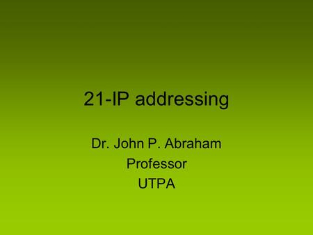 21-IP addressing Dr. John P. Abraham Professor UTPA.