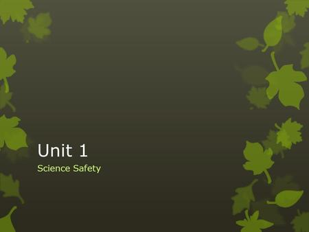 Unit 1 Science Safety. Welcome to Science Miss Boyce's Class.