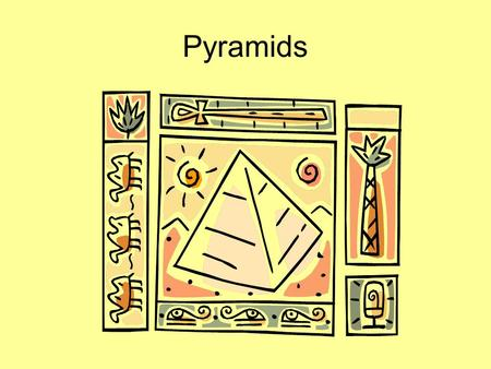 Pyramids. Egyptians built pyramids to protect the bodies of dead pharaohs. The pyramids also contained items the pharaohs might need in the afterlife.