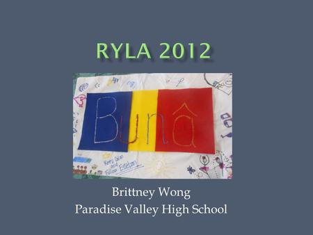 Brittney Wong Paradise Valley High School.  Due to some unexpected events, the bus ride ended up taking about 8 hours but we still made the best of it.
