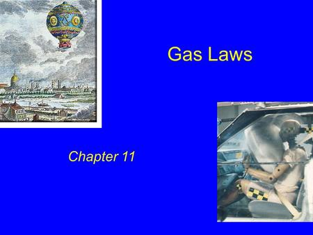 Gas Laws Chapter 11.