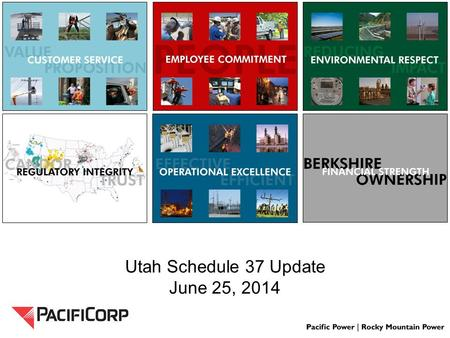 Utah Schedule 37 Update June 25, 2014. Schedule 37 Background Schedule 37 – Published rates for standard power purchase agreements with qualifying facilities.