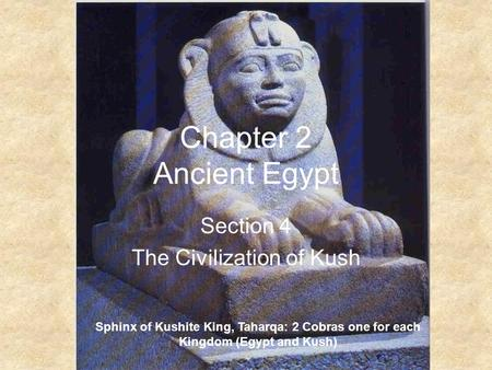 Section 4 The Civilization of Kush