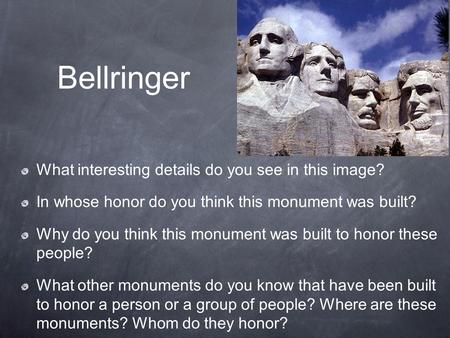 Bellringer What interesting details do you see in this image? In whose honor do you think this monument was built? Why do you think this monument was built.