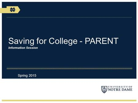 Saving for College - PARENT Information Session Spring 2015.