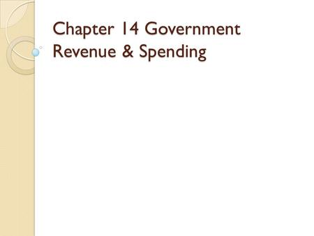 Chapter 14 Government Revenue & Spending. SEC 1. HOW TAXES WORK.