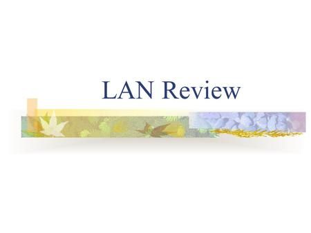 LAN Review. What is a Network? A group of computers and devices connected together for the purpose of sharing resources and services.