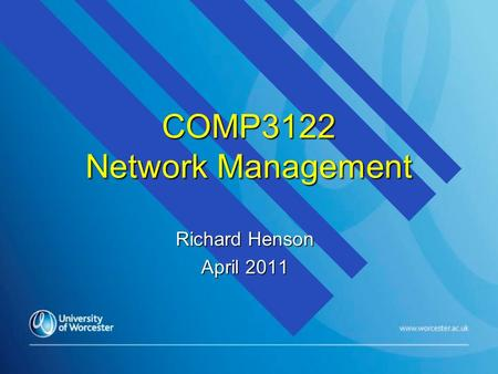 COMP3122 Network Management Richard Henson April 2011.