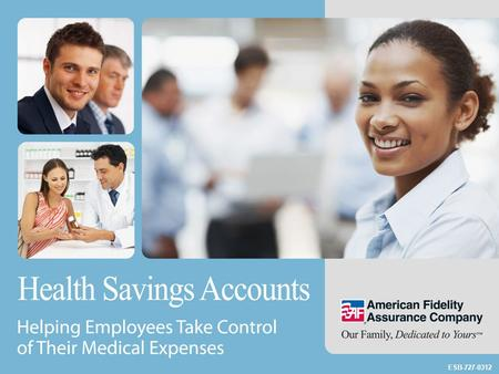 ESB-727-0312. What is an HSA? Health Savings Account Retirement Accounts Checking Account Savings Account.