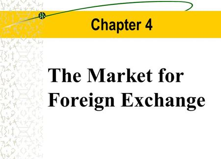 Chapter 4 The Market for Foreign Exchange Chapter Outline Function and Structure of the FOREX Market The Spot Market The Forward Market.