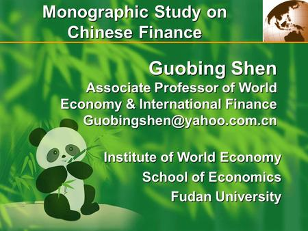Guobing Shen Associate Professor of World Economy & <strong>International</strong> Finance Institute of World Economy School of Economics Fudan.