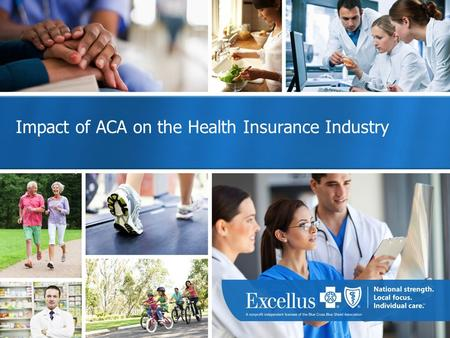 Impact of ACA on the Health Insurance Industry. Agenda Impact of ACA on the Health Insurance Industry Planning for 2015 and Beyond Business Problems and.