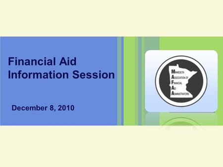 Financial Aid Information Session December 8, 2010.