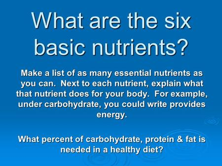 What are the six basic nutrients?