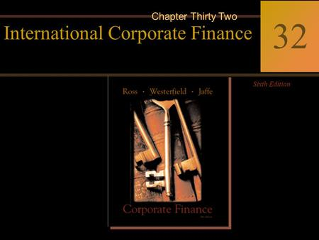 McGraw-Hill/Irwin Copyright © 2002 by The McGraw-Hill Companies, Inc. All rights reserved. 32-0 Corporate Finance Ross  Westerfield  Jaffe Sixth Edition.