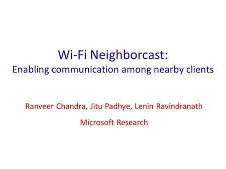 Wi-Fi Neighborcast: Enabling communication among nearby clients