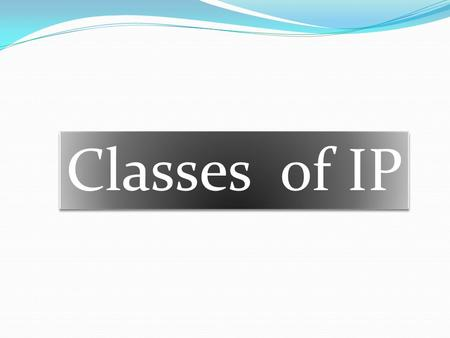 Classes of IP. host must have an IP address that identifies not only the host address (like a house number) but also identifies the network address (like.