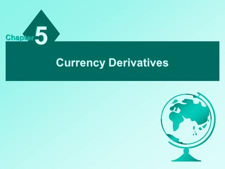 5 Chapter Currency Derivatives.