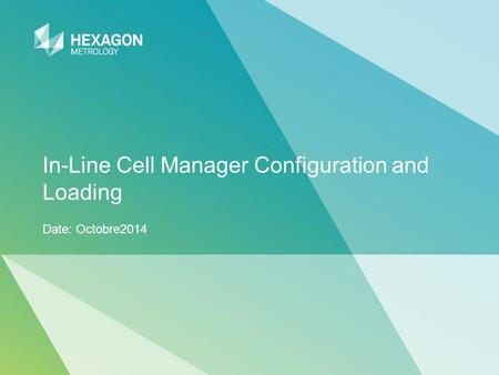 In-Line Cell Manager Configuration and Loading Date: Octobre2014.