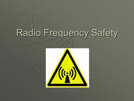 Radio Frequency Safety. Purpose Provide: Basic Technical Understanding Overview of FCC Regulations and Compliance Issues Hazard Recognition Skills Awareness.