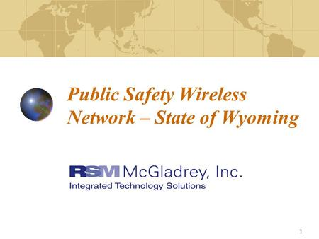 1 Public Safety Wireless Network – State of Wyoming.