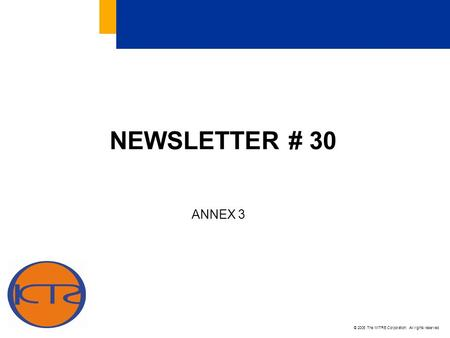 © 2006 The MITRE Corporation. All rights reserved NEWSLETTER # 30 ANNEX 3.