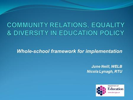 Whole-school framework for implementation June Neill, WELB Nicola Lynagh, RTU.