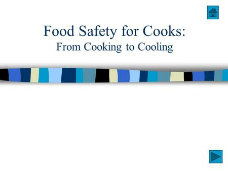 Food Safety for Cooks: From Cooking to Cooling. Purpose n Review of Potentially Hazardous Foods n Review proper temperatures/techniques for thawing, cooking,