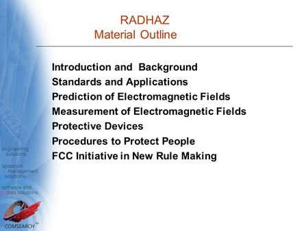 RADHAZ Material Outline Introduction and Background Standards and Applications Prediction of Electromagnetic Fields Measurement of Electromagnetic Fields.