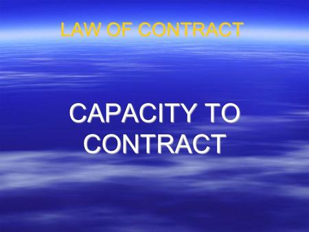 capacity in contract law According to studies in contract law, contracts are  without the capacity to understand a contract or to  legal contracts & mental impairment.