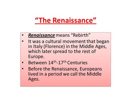 """The Renaissance"" Renaissance means ""Rebirth"""