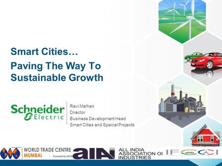 Smart Cities… Paving The Way To Sustainable Growth Ravi Malhan Director Business Development Head Smart Cities and Special Projects.
