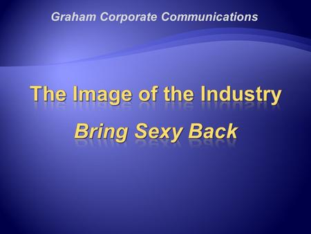 Graham Corporate Communications.  Doers  Managers  Leaders 2.