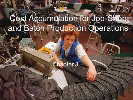 Cost Accumulation for Job-Shop and Batch Production Operations