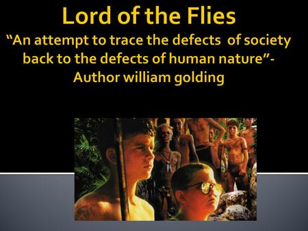 the consequences of savagery in lord of the flies a novel by william golding Struggling with themes such as rules and order in william golding's lord of the   with punishments and consequences, they'll get busy destroying themselves.