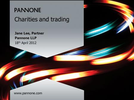 Www.pannone.com Charities and trading Jane Lee, Partner Pannone LLP 18 th April 2012.