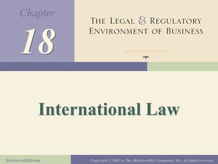 Chapter McGraw-Hill/Irwin Copyright © 2005 by The McGraw-Hill Companies, Inc. All rights reserved. 18 International Law.