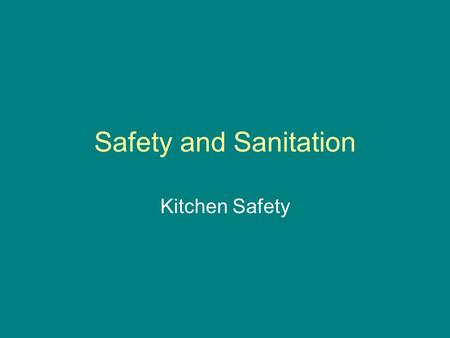 Safety and Sanitation Kitchen Safety.