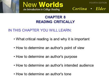 CHAPTER 8 READING CRITICALLY IN THIS CHAPTER YOU WILL LEARN: What critical reading is and why it is important How to determine an author's point of view.