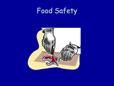 Food Safety. Food Safety Facts What is food borne illness? Any illness resulting from the ingestion of contaminated food. Every year, millions of people.